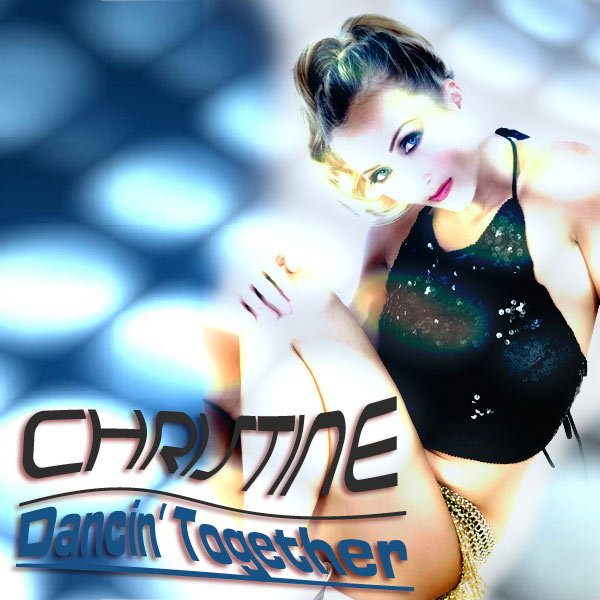 CHRISTINE – DANCIN' TOGETHER